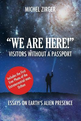 We Are Here! Visitors Without a Passport