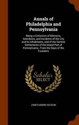 Annals of Philadelphia and Pennsylvania