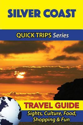 Quick Trips Silver Coast Travel Guide