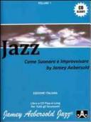 Jazz. Come suonare e improvvisare. Con CD Audio. Vol. 1