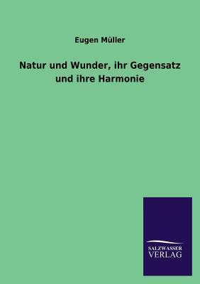 Natur und Wunder, ihr Gegensatz und ihre Harmonie