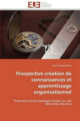 Prospective Creation de Connaissances et Apprentissage Organisationnel