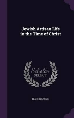 Jewish Artisan Life in the Time of Christ