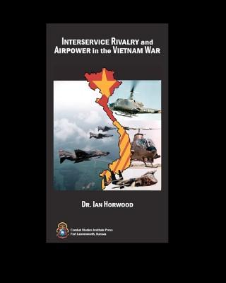 Interservice Rivalry and Air Power in the Vietnam War