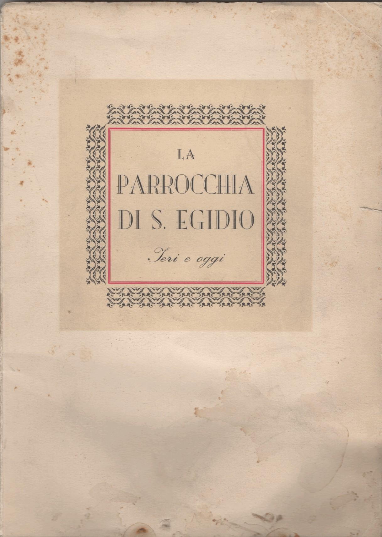 La parrocchia di S. Egidio ieri e oggi
