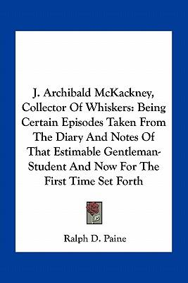 J. Archibald McKackney, Collector of Whiskers