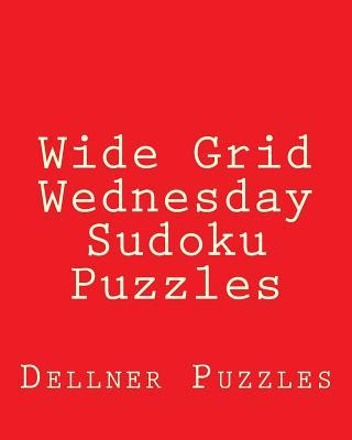 Wide Grid Wednesday Sudoku Puzzles