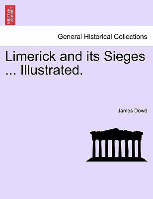 Limerick and its Sieges ... Illustrated