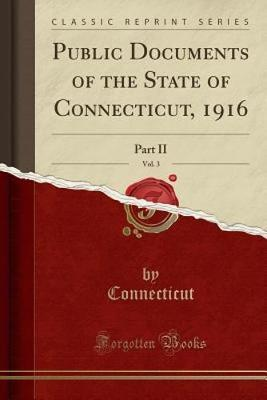 Public Documents of the State of Connecticut, 1916, Vol. 3