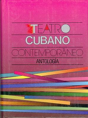 Teatro cubano contemporaneo/ Cuban contemporary theater