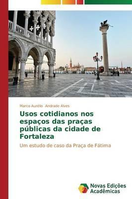 Usos cotidianos nos espaços das praças públicas da cidade de Fortaleza