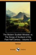 The Modern Scottish Minstrel; Or, the Songs of Scotland of the Past Half Century - Volume VI (Dodo Press)