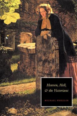 Heaven, Hell, and the Victorians