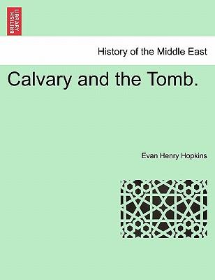 Calvary and the Tomb.