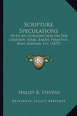 Scripture Speculations