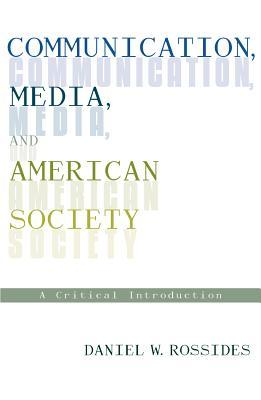 Communication, Media, and American Society