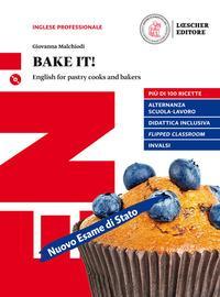 Bake it! English for pastry cooks and bakers. Per le Scuole superiori. Con e-book. Con espansione online. Con CD-ROM