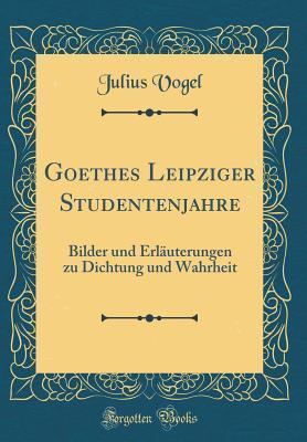 Goethes Leipziger Studentenjahre