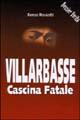 Villarbasse. Cascina fatale