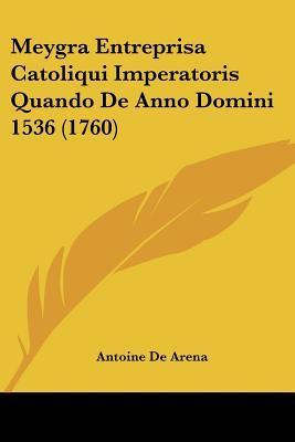 Meygra Entreprisa Catoliqui Imperatoris Quando de Anno Domini 1536 (1760)