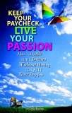 Keep Your Paycheck, Live Your Passion
