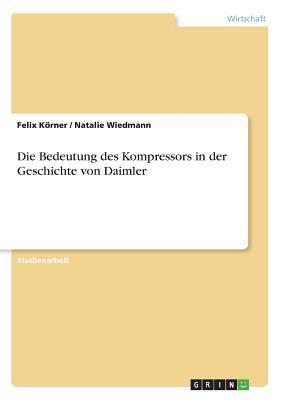 Die Bedeutung des Kompressors in der Geschichte von Daimler