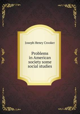 Problems in American Society Some Social Studies