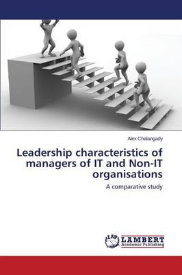 Leadership characteristics of managers of IT and Non-IT organisations