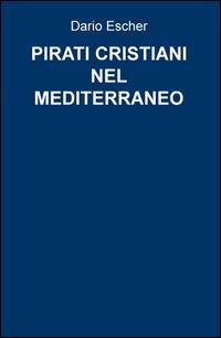 Pirati cristiani nel mediterraneo