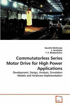 Commutatorless Series Motor Drive for High Power Applications