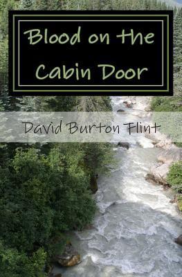 Blood on the Cabin Door