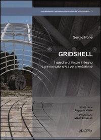 Gridshell. I gusci a graticcio in legno tra innovazione e sperimentazione. Ediz. illustrata