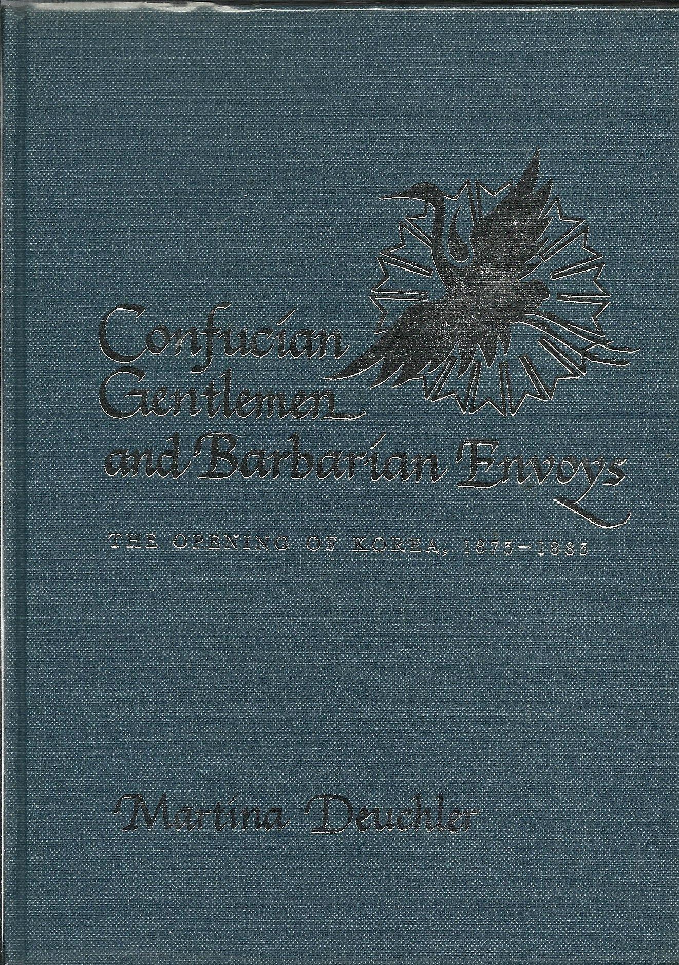 Confucian Gentlemen and Barbarian Envoys