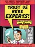 Trust Us, We're Expe...