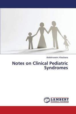 Notes on Clinical Pediatric Syndromes