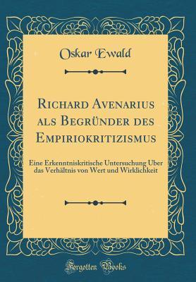 Richard Avenarius als Begründer des Empiriokritizismus