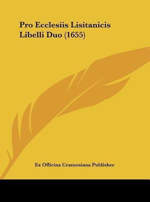 Pro Ecclesiis Lisitanicis Libelli Duo (1655)