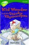 Oxford Reading Tree: Stage 12+: TreeTops: Kid Wonder and the Sticky Skyscraper: Kid Wonder and the Sticky Skyscraper