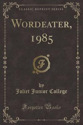 Wordeater, 1985 (Classic Reprint)