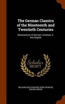 The German Classics of the Nineteenth and Twentieth Centuries