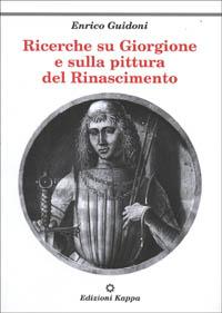 Ricerche su Giorgione e sulla pittura del Rinascimento