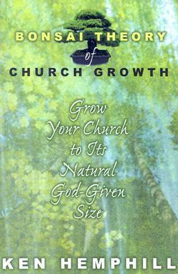 The Bonsai Theory of Church Growth