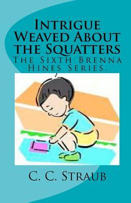 Intrigue Weaved About the Squatters