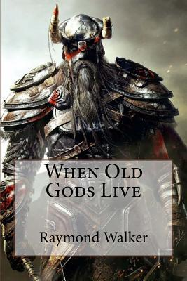 When Old Gods Live