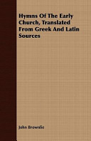 Hymns of the Early Church, Translated from Greek and Latin Sources