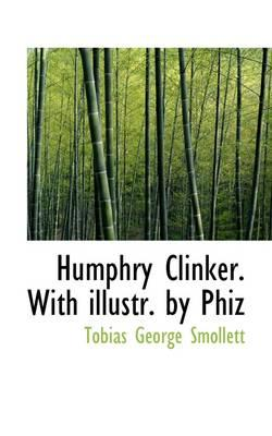 Humphry Clinker. with Illustr. by Phiz