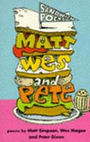 Matt, Wes 'n' Pete