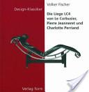 Die Liege Lc4 Von Le Corbusier, Pierre Jeanneret Und Charlotte Perriand