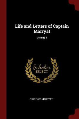 Life and Letters of Captain Marryat; Volume 1