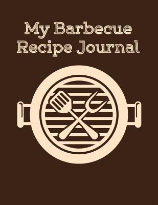 My Barbecue Recipe Journal